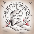 Beach Rats - Wasted Time - 7