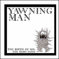 Yawning Man - The Birth of Sol: The Demo Tapes