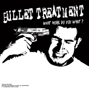 Bullet Treatment - What More Do You Want - col lp