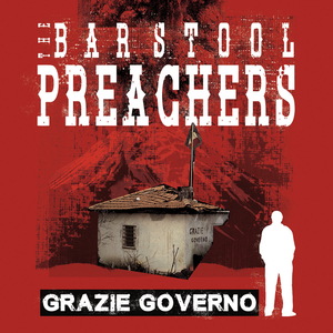 Barstool Preachers, The - Grazie Governo