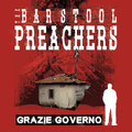 Barstool Preachers, The - Grazie Governo lp