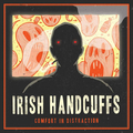 Irish Handcuffs - Comfort In Distraction col.10