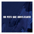 For Petes Sake - North Atlantic 12