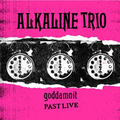 Alkaline Trio, The - Goddamnit PAST LIVE - col lp