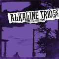 Alkaline Trio, The - Maybe Ill Catch Fire PAST LIVE - col lp
