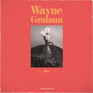 Wayne Graham - Joy!
