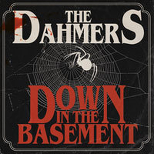 Dahmers, The - Down In The Basement cd