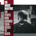 Housemartins, The - The People Who Grinned Themselves To...