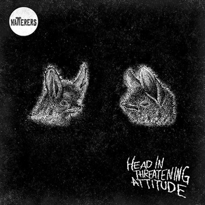 Natterers - Head In Threatening Attitude - lp