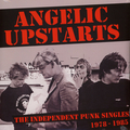 Angelic Upstarts - The Independent Punk Singles...