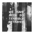 Partisan - We Have Been So Terribly Betrayed - lp