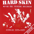 Hard Skin - Were the Fucking Business - Singles 1975 -...