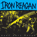 Iron Reagan - Dark Days Ahead - 12