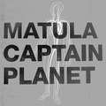 Matula/Captain Planet - split 7