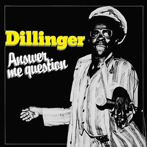 Dillinger - Answer Me Question cd