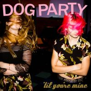 Dog Party - Til youre mine