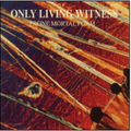 Only Living Witness - Prone Mortal Form - col lp