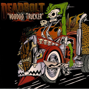 Deadbolt - Voodoo Trucker - lp