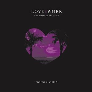 Songs:Ohia - Love & Work: The Lioness Sessions
