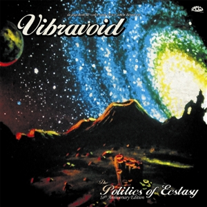 Vibravoid - The Politics of Ecstacy - Deluxe 10th Anniversary - col lp