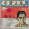 John Garcia - and the Band of Gold