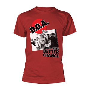 D.O.A. - Something Better Change (red)