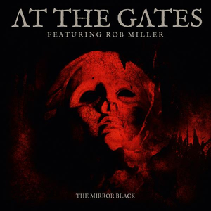 At The Gates - The Mirror Black