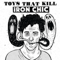 Iron Chic & Toys That Kill - split - lp