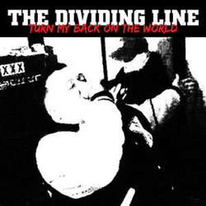 Dividing Line, The - Turn My Back On The World - col 7