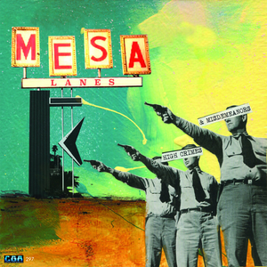 Mesa Lanes - High Crimes And Misdemeanors - lp