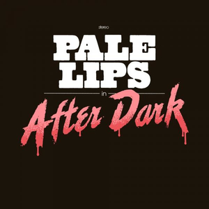 Pale Lips - After Dark - lp