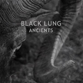 Black Lung - Ancients - col lp