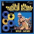 v/a - Trashcan Records Vol. 1: Wild Safari - 10
