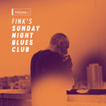 Fink (UK) - Finks Sunday Night Blues Club, Vol. 1 - lp