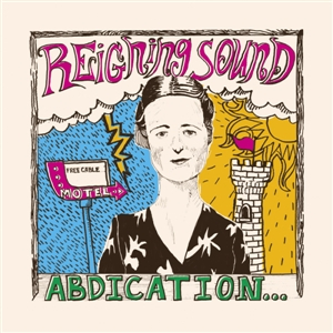 Reigning Sound - Abdication for Your Love