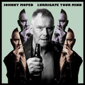 Johnny Moped - Lurrigate Your Mind cd