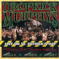 Dropkick Murphys - Live on St. Patricks Day