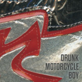 Drunk Motorcycle Boy - s/t