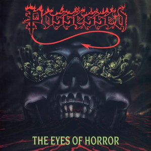 Possessed - The Eyes of Horror (Reissue)