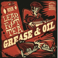 Leadfoot Tea - Grease & Oil - lp