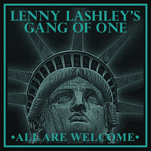 Lenny Lashleys Gang of One - All Are Welcome - col lp