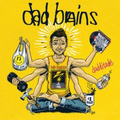 Dad Brains - Dadditude - 7
