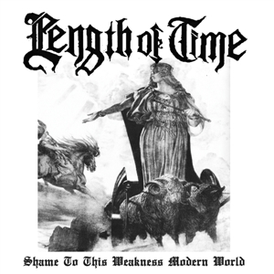 Length of Time - Shame To This Weakness Modern World