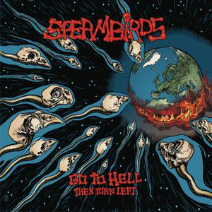 Spermbirds - Go To Hell Then Turn Left