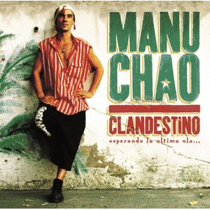 Manu Chao - Clandestino/Bloody Borders