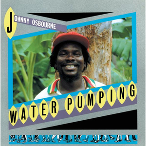 Johnny Osbourne - Water Pumping - lp