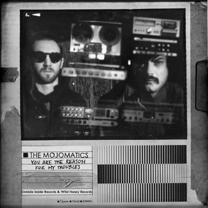Mojomatics, The - You Are The Reason For My Troubles - lp