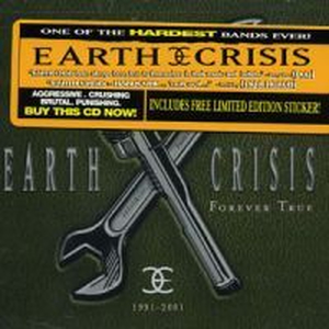 Earth Crisis - 1991 - 2001 / Forever true