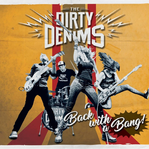 Dirty Denims, The - Back With A Bang