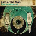 East Of The Wall - Resentiment (Schnapper)